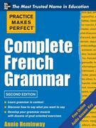 Practice Makes Perfect Complete French Grammar