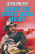 Days of Dust and Heat