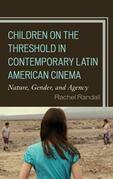 Children on the Threshold in Contemporary Latin American Cinema