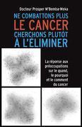 Ne combattons plus le cancer cherchons plutôt à l'éliminer