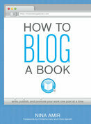 How to Blog a Book: Write, Publish, and Promote Your Work One Post at a Time