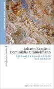 Johann Baptist und Dominikus Zimmermann