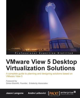 Vmware View 5 Desktop Virtualization Solutions