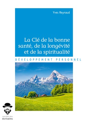 La Clé de la bonne santé, de la longévité et de la spiritualité