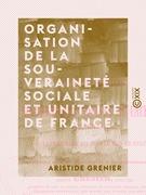 Organisation de la souveraineté sociale et unitaire de France - Gouvernement du peuple par le peuple