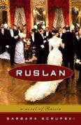 Ruslan: A Novel of Russia