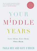 Your Middle Years – Love Them. Live Them. Own Them.