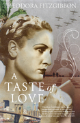 A Taste of Love – The Memoirs of Bohemian Irish Food Writer Theodora FitzGibbon