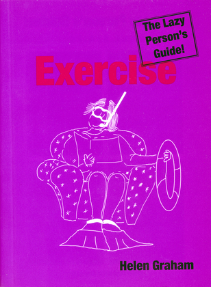 Exercise: The Lazy Person's Guide!