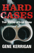 Hard Cases – True Stories of Irish Crime