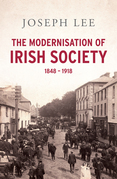 The Modernisation of Irish Society 1848 - 1918