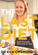 The Last Diet – Cook Yourself Thin With Dr Eva