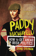 Paddy Machiavelli – How to Get Ahead in Irish Politics