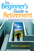 The Beginner's Guide to Retirement – Take Control of Your Future