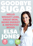 Goodbye Sugar – Hello Weight Loss, Great Skin, More Energy and Improved Mood
