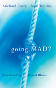 Going Mad? Understanding Mental Illness