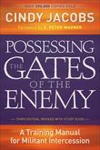 Possessing the Gates of the Enemy: A Training Manual for Militant Intercession