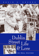 Dublin Street Life and Lore – An Oral History of Dublin's Streets and their Inhabitants