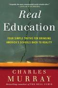 Real Education: Four Simple Truths for Bringing America's Schools Back to Reality