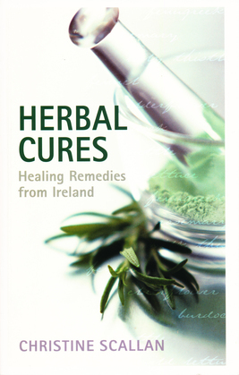 Herbal Cures – Healing Remedies from Ireland