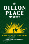 The Dillon Place Mystery – A Sherlock Holmes Investigation