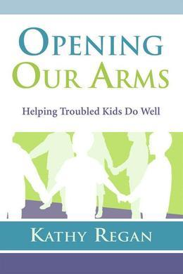 Opening Our Arms: Helping Troubled Kids