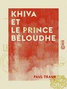 Khiva et le prince Béloudhe