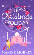 Around the World with My Ex: Travel round the world with the latest book from bestselling author Maxine Morrey!