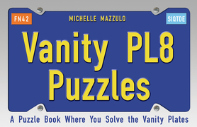 Vanity Plate Puzzles: A Puzzle Book Where You Solve the Vanity Plates