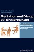 Mediation und Dialog bei Großprojekten