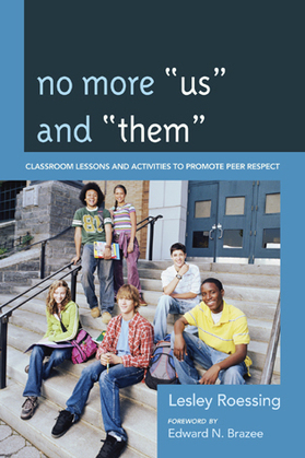 """No More """"Us"""" and """"Them"""": Classroom Lessons and Activities to Promote Peer Respect"""