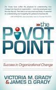 The Pivot Point: Success in Organizational Change