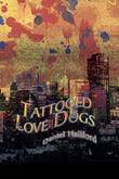 Tattooed Love Dogs