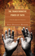 The Transformative Power of Faith: A Narrative Approach to Conversion