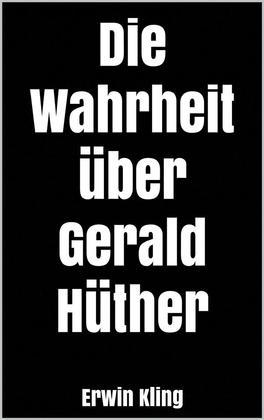 Die Wahrheit über Gerald Hüther