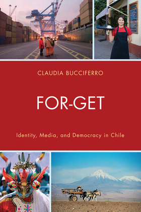 FOR-GET: Identity, Media, and Democracy in Chile