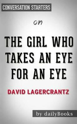 The Girl Who Takes an Eye for an Eye: by David Lagercrantz | Conversation Starters