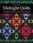 Midnight Quilts: 11 Sparkling Projects to Light Up the Night