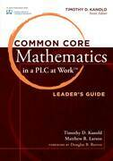 Common Core Mathematics in a PLC at Work ™, Leader's Guide