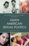 Asian American Sexual Politics: The Construction of Race, Gender, and Sexuality