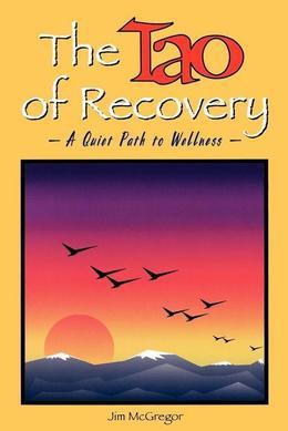 The Tao of Recovery: A Quiet Path to Wellness