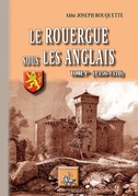 Le Rouergue sous les Anglais (Tome Ier : 1356-1370)