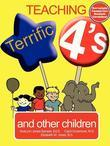 Teaching Terrific 4's: and Other Children