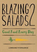 Blazing Salads 2: Good Food Everyday