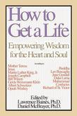 How To Get a Life Vol 1: Empowering Wisdom for the Heart and Soul