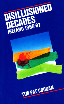 Disillusioned Decades – Ireland 1966–87