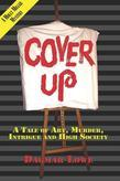 Cover Up: A Tale of Art, Intrigue, Murder, and High Society