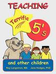 Teaching Terrific 5's and other Children
