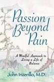 Passion Beyond Pain: A Mindful Approach to Living a Life of Balance