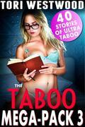 The Taboo Mega Pack 3 - 40 Stories of Ultra Taboo (Daddy Daughter Mother Son MILF Incest Lactation Milking Bestiality Breeding Pregnancy Erotica Bundle Collection)